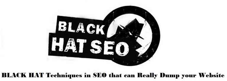BLACK HAT Techniques in SEO that can Really Dump your Website